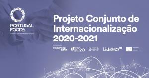 Projeto Conjunto de Internacionalização 2020/2021 PortugalFoods