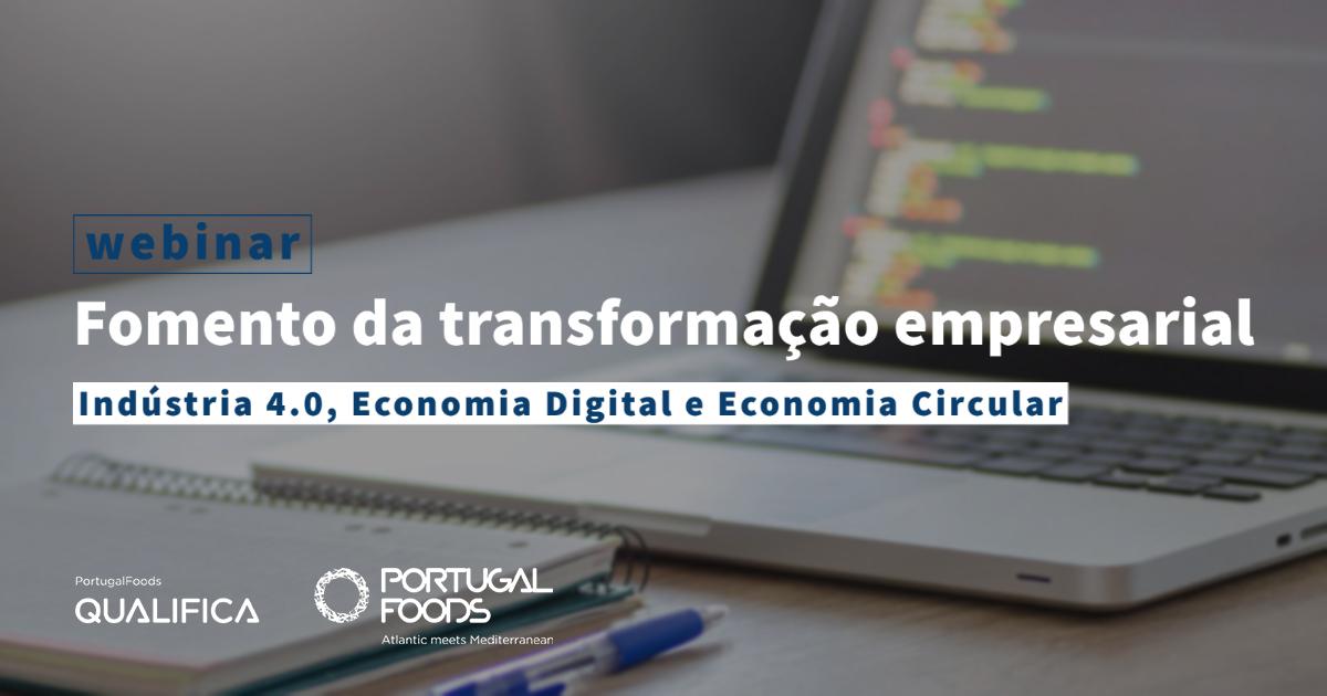 Webinar Fomento da Transformação Empresarial - Projeto PortugalFoods Qualifica