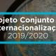 Projeto Conjunto de Internacionalização 2019/2020