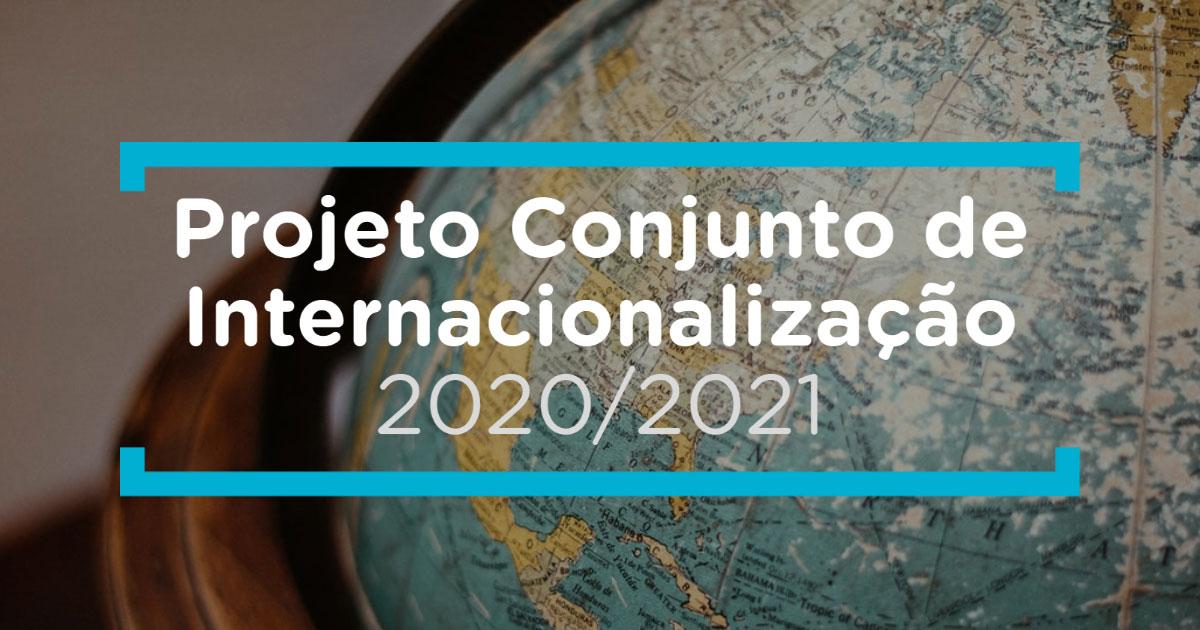Ações do Projeto Conjunto de Internacionalização 20/21